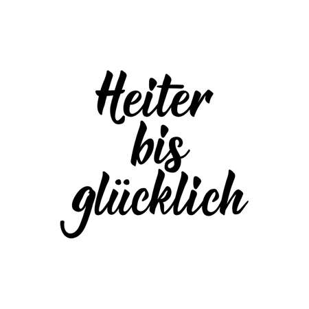 German text: Cheerful to happy. Lettering. Vector illustration. Element for flyers banner and posters Modern calligraphy.