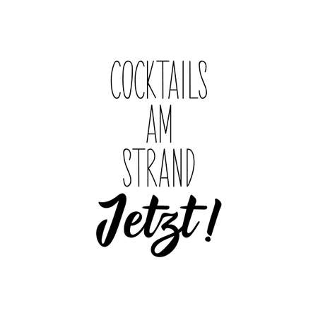 German text: Cocktails on the beach now. Lettering. Vector illustration. Element for flyers banner and posters Modern calligraphy.