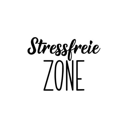 German text: Stress free zone. Lettering. Vector illustration. Element for flyers banner and posters Modern calligraphy. Illustration