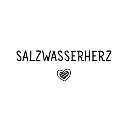German text: Salt water heart. Lettering. Vector illustration. Element for flyers banner and posters Modern calligraphy.