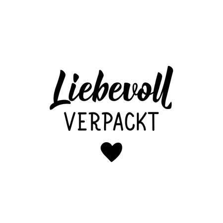 Translation from German: Lovingly wrapping. Modern vector brush calligraphy. Ink illustration. Perfect design for greeting cards, posters, t-shirts, banners Illustration
