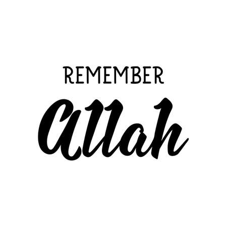 Remember Allah. Muslim lettering. Can be used for prints bags, t-shirts, posters, cards. Religion Islamic quote in English Ilustração