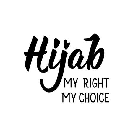Hijab my right, my choice. Can be used for prints bags, t-shirts, posters, cards. Religion Islamic quote in English