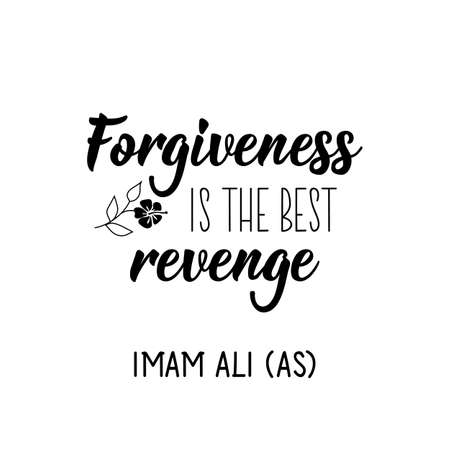 Forgiveness is the best revenge. Imam Ali. Muslim lettering. Can be used for prints bags, t-shirts, posters, cards. Religion Islamic quote in English  イラスト・ベクター素材