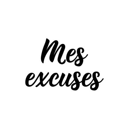 Mes excuses. French lettering. Translation from French - My excuses. Element for flyers, banner and posters. Modern calligraphy. Ink illustration