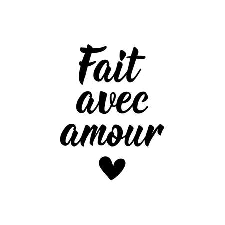 Fait avec amour. French lettering. Translation from French - Made with love. Element for flyers, banner and posters. Modern calligraphy. Ink illustration  イラスト・ベクター素材
