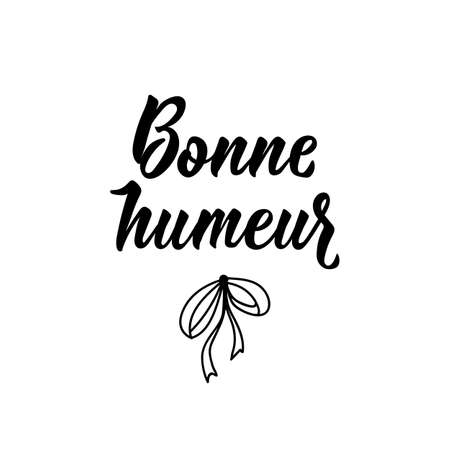 Bonne humeur. French lettering. Translation from French - Good mood. Element for flyers, banner and posters. Modern calligraphy. Ink illustration  イラスト・ベクター素材