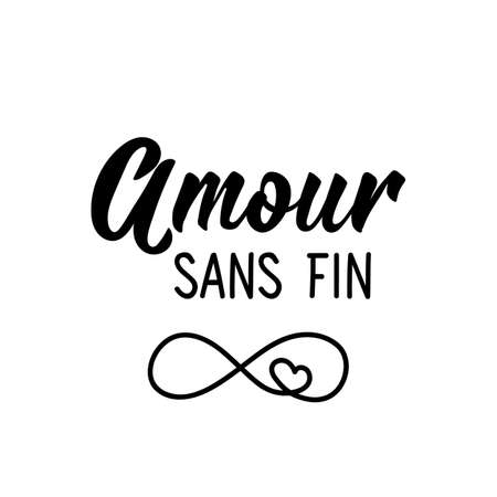 Amour sans fin. French lettering. Translation from French - Endless love. Element for flyers, banner and posters. Modern calligraphy. Ink illustration