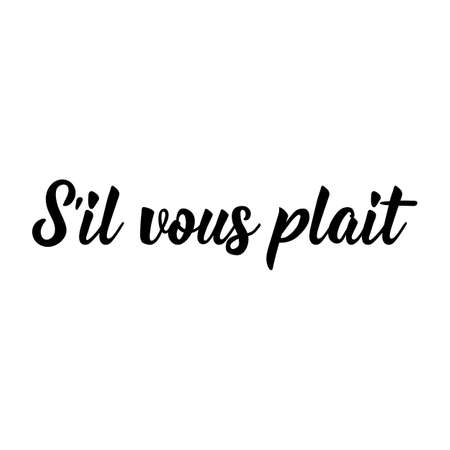 S'il vous plait. French lettering. Translation from French - Please. Element for flyers, banner and posters. Modern calligraphy. Ink illustration