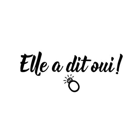 French lettering. Translation from French - She said yes. Element for flyers, banner and posters. Modern calligraphy. Ink illustration