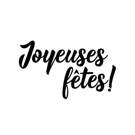 French lettering. Translation from French - Happy Holidays. Element for flyers, banner and posters. Modern calligraphy. Ink illustration