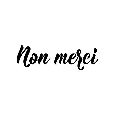 Non merci. French lettering. Translation from French - Not thanks. Element for flyers, banner and posters. Modern calligraphy. Ink illustration 向量圖像