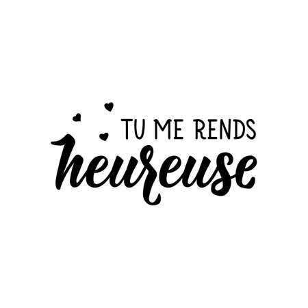 Tu me rends heureuse. French lettering. Translation from French - You make me happy. Element for flyers, banner and posters. Modern calligraphy. Ink illustration 向量圖像