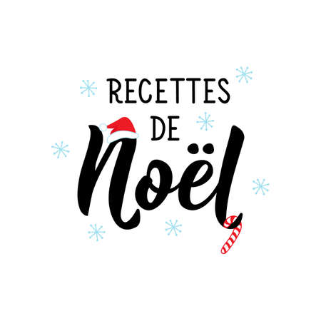 Recettes de Noel. French lettering. Translation from French - Christmas recipes. Element for flyers, banner and posters. Modern calligraphy. Ink illustration 向量圖像