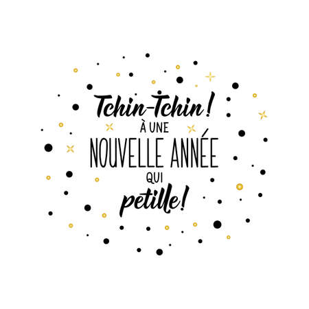 French lettering. Translation from French - Cheers. To a sparkling New Year. Element for flyers, banner and posters. Modern calligraphy. Ink illustration