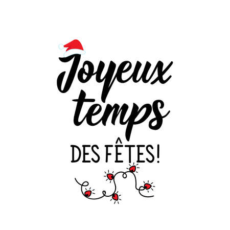 French lettering. Translation from French - Happy Holidays time. Element for flyers, banner and posters. Modern calligraphy. Ink illustration