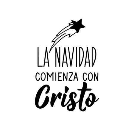 La Navidad comienza con Cristo. Lettering. Translation from Spanish - Christmas begins with Christ. Element for flyers, banner and posters. Modern calligraphy