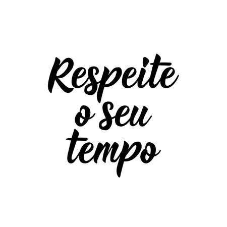 Brazilian Lettering. Translation from Portuguese - Respect your time. Modern vector brush calligraphy. Ink illustration. Perfect design for greeting cards, posters, t-shirts, banners 向量圖像