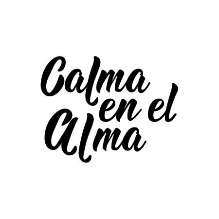 Calma en el alma. Lettering. Translation from Spanish - Calm in the soul. Element for flyers, banner and posters. Modern calligraphy