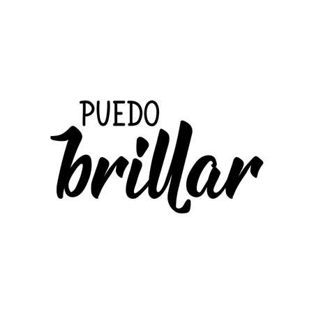 Puedo brillar. Lettering. Translation from Spanish - I can shine. Element for flyers, banner and posters. Modern calligraphy
