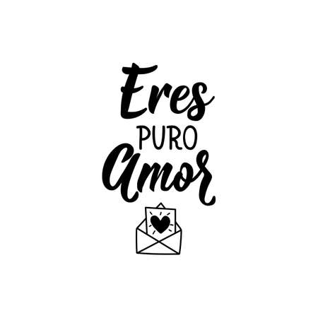 Eres puro amor. Lettering. Translation from Spanish - You are pure love. Element for flyers, banner and posters. Modern calligraphy Vettoriali
