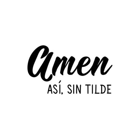 Lettering. Translation from Spanish - Amen. Like this, without accent. Element for flyers, banner and posters. Modern calligraphy