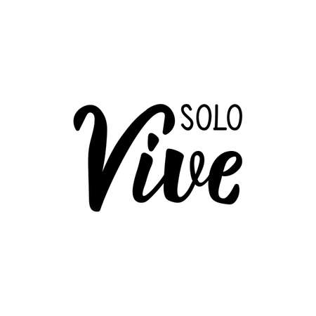 Solo vive. Lettering. Translation from Spanish - Just live. Element for flyers, banner and posters. Modern calligraphy Ilustrace