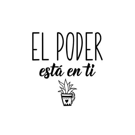 Lettering. Translation from Spanish - The power is in you. Element for flyers, banner and posters. Modern calligraphy Ilustrace