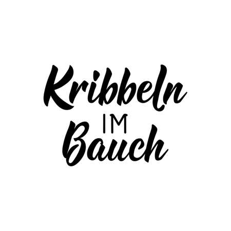 Translation from German: Tingle in the belly. Modern vector brush calligraphy. Ink illustration. Perfect design for greeting cards, posters, t-shirts, banners.