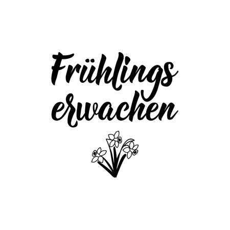 Translation from German: Spring awakening. Modern vector brush calligraphy. Ink illustration. Perfect design for greeting cards, posters, t-shirts, banners. 일러스트