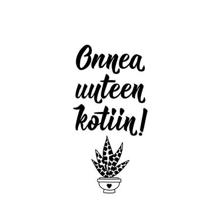 Translation from Finnish: Good luck with the new home. Modern vector brush calligraphy. Ink illustration. Perfect design for greeting cards, posters, t-shirts, banners. 矢量图像