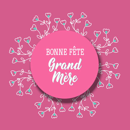 Bonne Fete Grand Mere. Happy Grandmother's Day phrase in French. Lettering. Can be used for prints bags, t-shirts, posters, cards. calligraphy vector. Ink illustration.