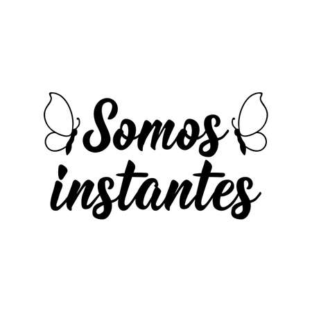 Brazilian Lettering. Translation from Portuguese - We are instant. Modern vector brush calligraphy. Ink illustration
