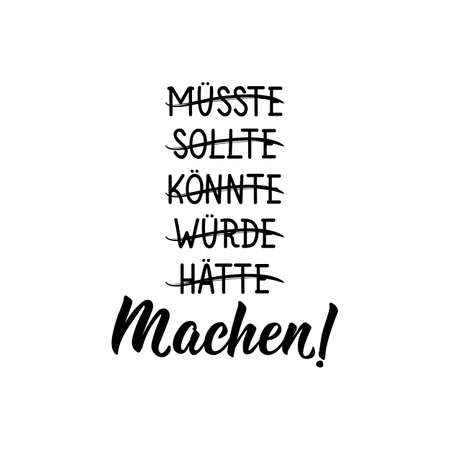 Translation from German: Should, could, would, have, do. Modern vector brush calligraphy. Ink illustration. Perfect design for greeting cards, posters, t-shirts banners
