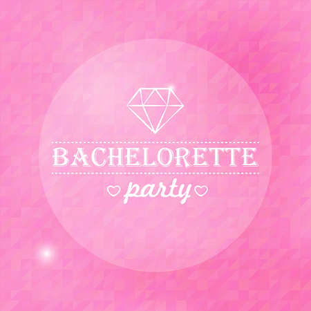 Quote, inspirational poster, typographical design, bachelorette party, blurred pink background. Vector illustration.