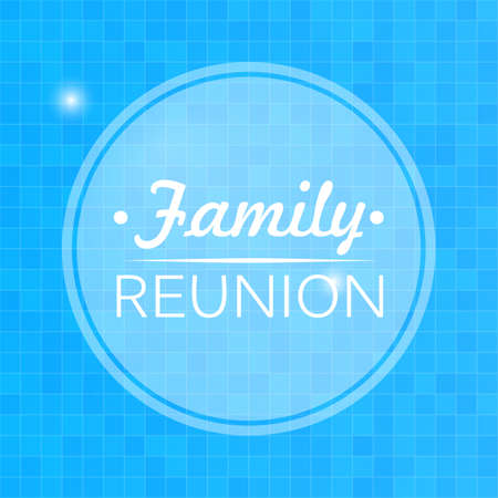 Quote, inspirational poster, typographical design, family reunion, blurred blue background. Vector illustration Illustration