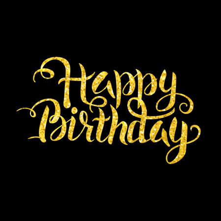 Gold Happy Birthday Lettering over Black. Vector Illustration of Golden Calligraphy Text with Glitter. Vettoriali