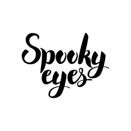 spooky eyes: Spooky Eyes Card. Vector Illustration of Ink Brush Calligraphy Isolated over White Background. Cursive Text.