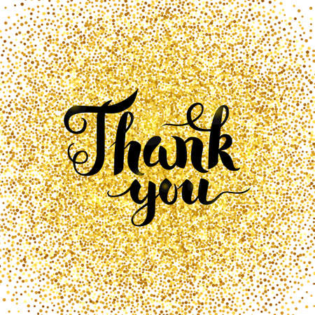 Thank You Gold Greeting Card. Vector Illustration of Calligraphy with Golden Sparkle Decoration isolated over White.