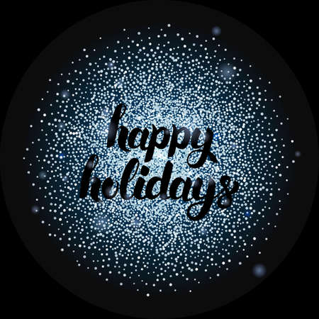 silver circle: Happy Holidays Lettering over Silver. Vector Illustration of Calligraphy with Sparkle Decoration.