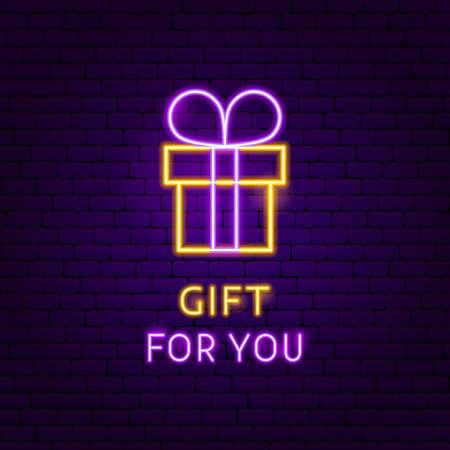 Gift For You Neon Label. Vector Illustration of Celebration Promotion.