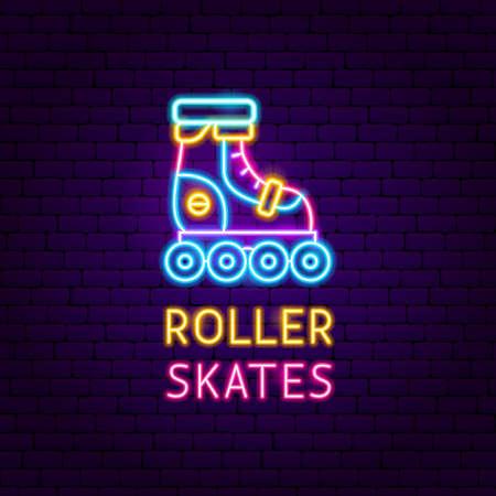Roller Skates Neon Label. Vector Illustration of Trendy Sport Promotion.