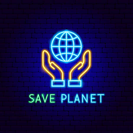 Save Planet Neon Label. Vector Illustration of Ecology Promotion. Ilustrace