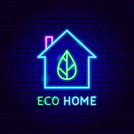 Eco Home Neon Label. Vector Illustration of Ecology Promotion.