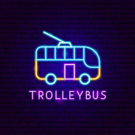 Trolleybus Neon Label. Vector Illustration of Transportation Promotion.