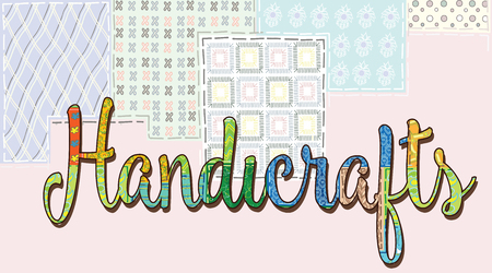 The inscription Handicrafts is handmade artwork from the patchwork - sewn pieces of fabric by hand, colorful motley craft work for a housewife, against a carpet background drawn in a vector Illustration