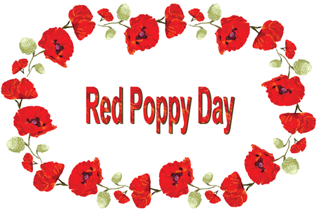 Wreath of scarlet poppies in vector with the inscription red poppy day, vector isolated on white background, the memory of the war, soldiers, an appeal to peace