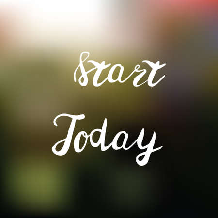 Start today lettering in vector. Perfect for poster or cards