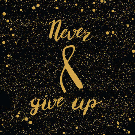 Never give up lettering. Golden quotes on dark background.