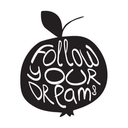 inscription on background with black apple. Follow your dreams